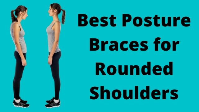 Best Posture Brace for Rounded Shoulders