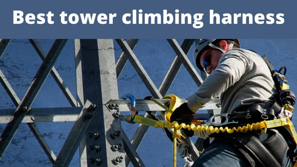 Best Tower Climbing Harness