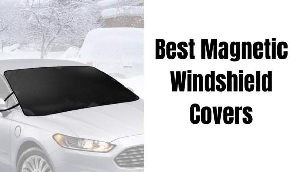 Best Magnetic Windshield Covers